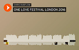 CHRIS DUBFLOW - ONE LOVE FESTIVAL LONDON 2016